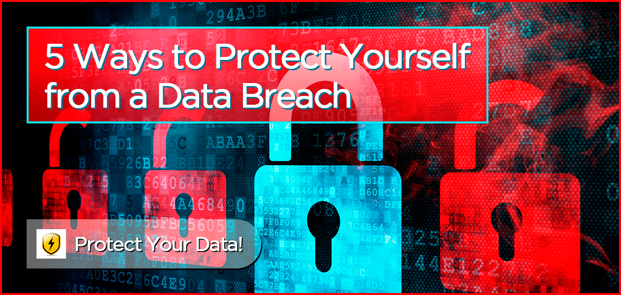 5 Ways to Protect Yourself from a Data Breach