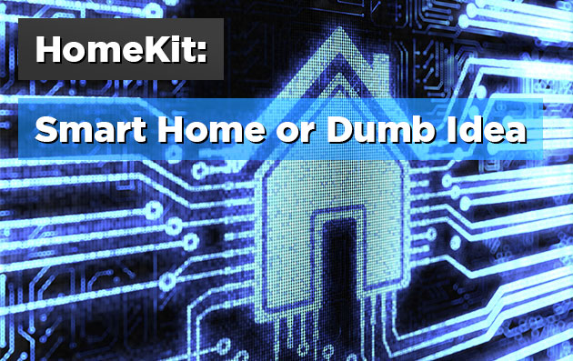 HomeKit-Smart-Home-or-Dumb-Idea