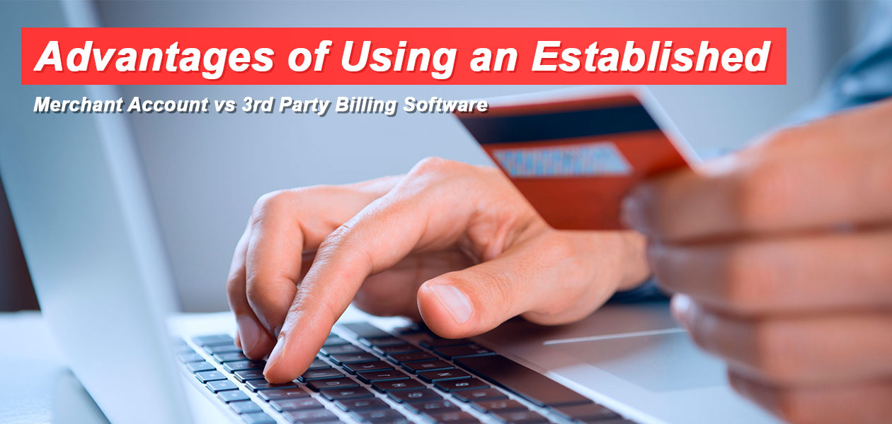 Merchant Account vs 3rd Party Billing Software