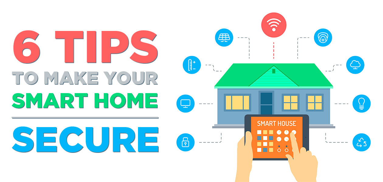 Tips To Make Your Smart Home Secure