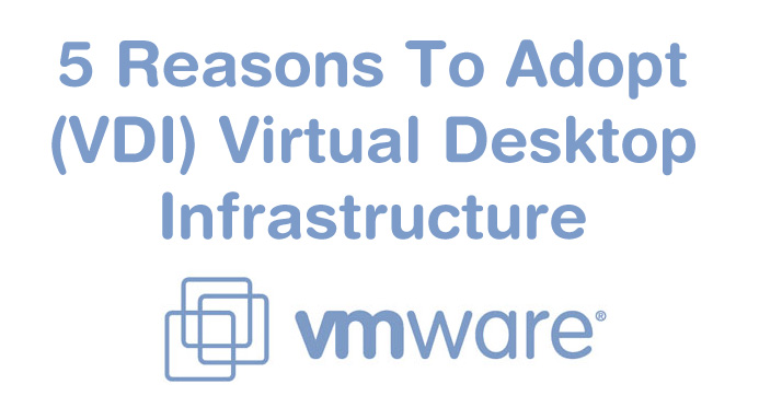 VMWare: Virtual Desktop Infrastructure