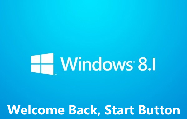 Windows 8.1 Welcome Back Start Button
